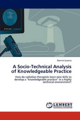 A Socio-Technical Analysis of Knowledgeable Practice