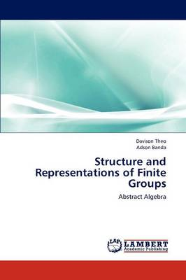 Structure and Representations of Finite Groups