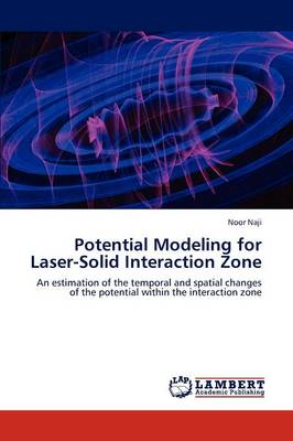 Potential Modeling for Laser-Solid Interaction Zone