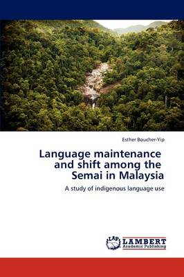 Language Maintenance and Shift Among the Semai in Malaysia