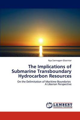 The Implications of Submarine Transboundary Hydrocarbon Resources