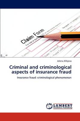 Criminal and Criminological Aspects of Insurance Fraud
