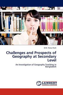 Challenges and Prospects of Geography at Secondary Level