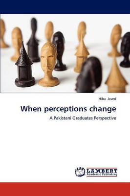 When Perceptions Change