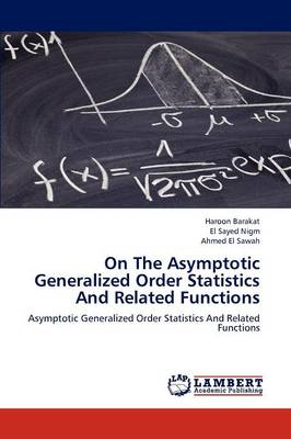 On the Asymptotic Generalized Order Statistics and Related Functions