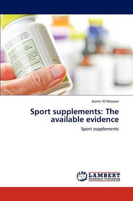 Sport Supplements: The Available Evidence
