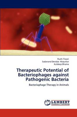 Therapeutic Potential of Bacteriophages Against Pathogenic Bacteria