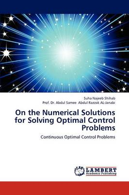 On the Numerical Solutions for Solving Optimal Control Problems