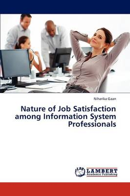 Nature of Job Satisfaction Among Information System Professionals