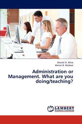 Administration or Management. What Are You Doing/Teaching?