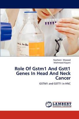 Role of Gstm1 and Gstt1 Genes in Head and Neck Cancer