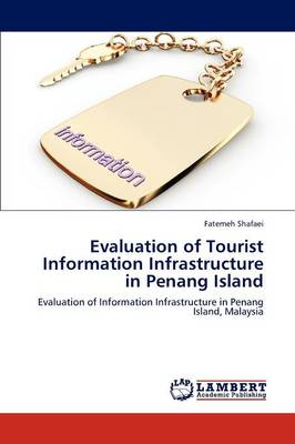 Evaluation of Tourist Information Infrastructure in Penang Island