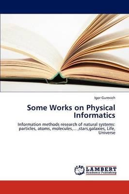 Some Works on Physical Informatics