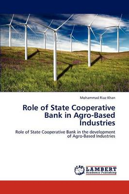 Role of State Cooperative Bank in Agro-Based Industries