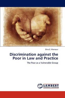 Discrimination Against the Poor in Law and Practice
