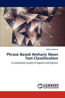 Phrase Based Amharic News Text Classification