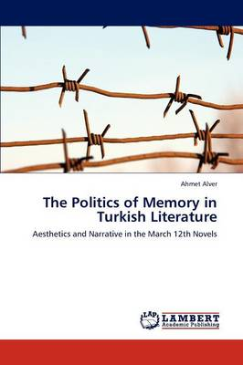 The Politics of Memory in Turkish Literature