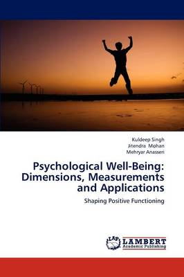 Psychological Well-Being: Dimensions, Measurements and Applications