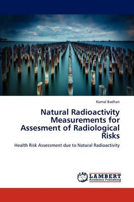 Natural Radioactivity Measurements for Assesment of Radiological Risks