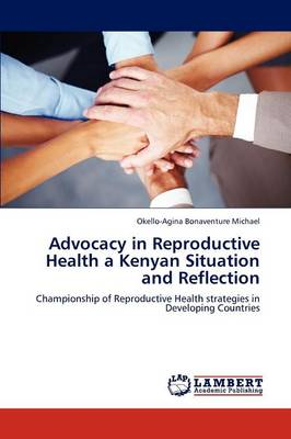 Advocacy in Reproductive Health a Kenyan Situation and Reflection