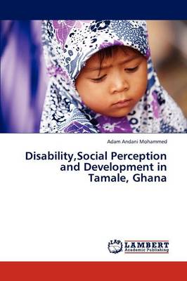 Disability, Social Perception and Development in Tamale, Ghana