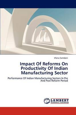 Impact of Reforms on Productivity of Indian Manufacturing Sector