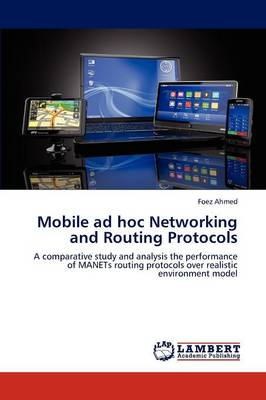 Mobile Ad Hoc Networking and Routing Protocols