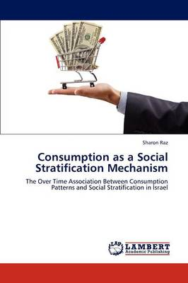 Consumption as a Social Stratification Mechanism