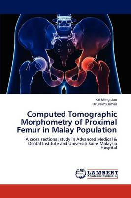 Computed Tomographic Morphometry of Proximal Femur in Malay Population