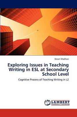 Exploring Issues in Teaching Writing in ESL at Secondary School Level