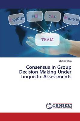 Consensus in Group Decision Making Under Linguistic Assessments