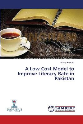 A Low Cost Model to Improve Literacy Rate in Pakistan