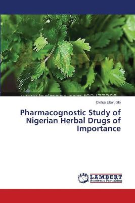 Pharmacognostic Study of Nigerian Herbal Drugs of Importance
