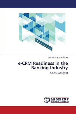 E-Crm Readiness in the Banking Industry