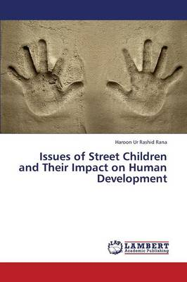 Issues of Street Children and Their Impact on Human Development