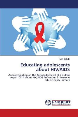 Educating Adolescents about HIV/AIDS