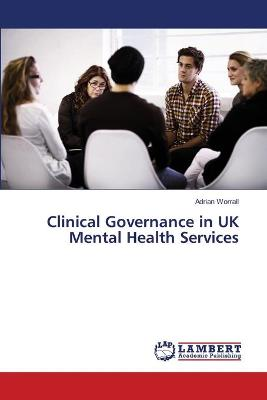 Clinical Governance in UK Mental Health Services