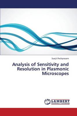 Analysis of Sensitivity and Resolution in Plasmonic Microscopes