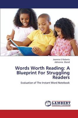 Words Worth Reading: A Blueprint for Struggling Readers