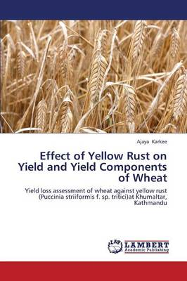 Effect of Yellow Rust on Yield and Yield Components of Wheat
