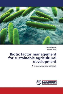 Biotic Factor Management for Sustainable Agricultural Development