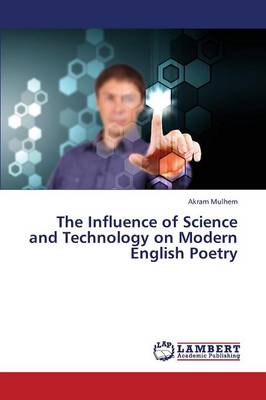 The Influence of Science and Technology on Modern English Poetry