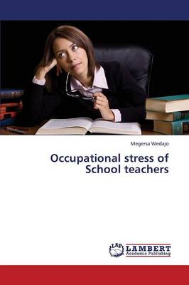 Occupational Stress of School Teachers