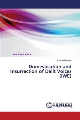Domestication and Insurrection of Dalit Voices (Iwe)