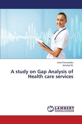 A Study on Gap Analysis of Health Care Services