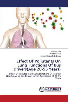 Effect of Pollutants on Lung Functions of Bus Drivers(age 20-55 Years)