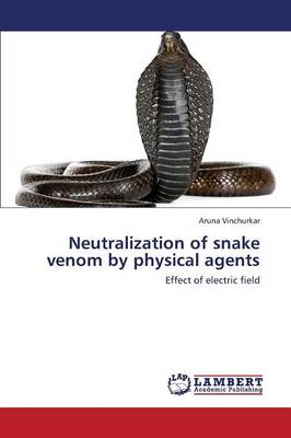 Neutralization of Snake Venom by Physical Agents