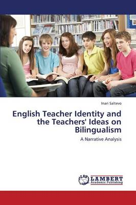 English Teacher Identity and the Teachers' Ideas on Bilingualism