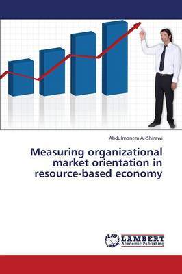 Measuring Organizational Market Orientation in Resource-Based Economy