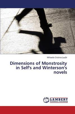 Dimensions of Monstrosity in Self's and Winterson's Novels